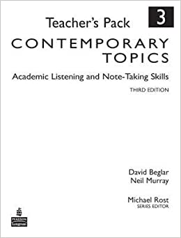 [(Contemporary Topics 3: Academic Listening and Note-Taking Skills, Teacher's Pack)] [Author: David Beglar] published on (April, 2009)