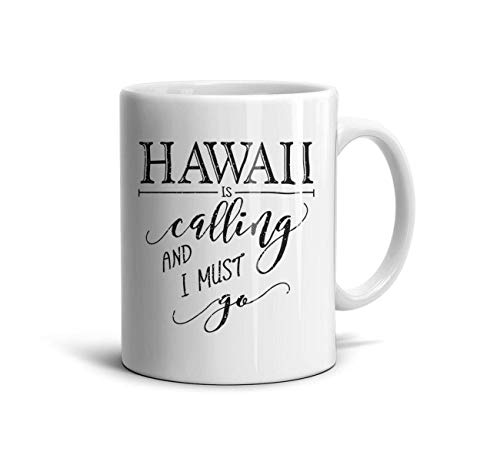 Funny Coffee Mugs Hawaii is Calling I Must Go Home State City Novelty Ceramic TeaMugs Shatterproof Cups Festival Gift White for $<!--$16.55-->