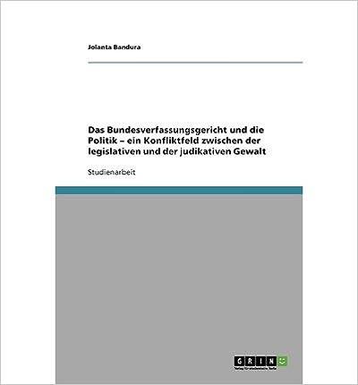 Book [ DAS BUNDESVERFASSUNGSGERICHT UND DIE POLITIK - EIN KONFLIKTFELD ZWISCHEN DER LEGISLATIVEN UND DER JUDIKATIVEN GEWALT (GERMAN) ] Bandura, Jolanta ( AUTHOR ) Sep - 12 - 2007 [ ]