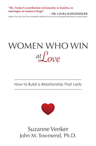 Women Who Win at Love: How to Build a Relationship That Lasts (The Alpha Females Guide To Men & Marriage)