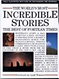 img - for The World's Most Incredible Stories:The Best of Fortean Times book / textbook / text book