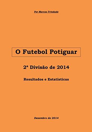 8b341b385 Baixar Ebook O Futebol Potiguar 2ª Divisão de 2014 (História da Segunda  Divisão Livro 11) PDF EPUB Grátis Portugues