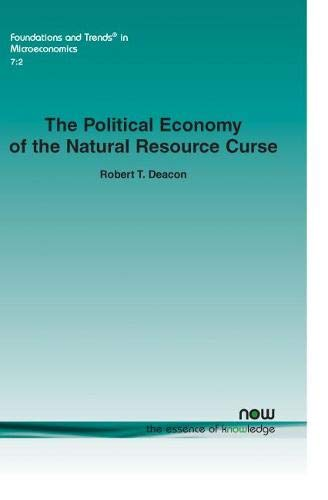 The Political Economy of the Natural Resources Curse (Foundations and Trends(r) in Microeconomics)