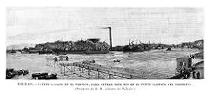 """Grabado antiguo (1893) - Xilografía - Bilbao.- Puente Rodado En El Nervión, Para Cruzar Este Río En El Punto Llamado """"El Desierto"""" (8x22), Capuz"""