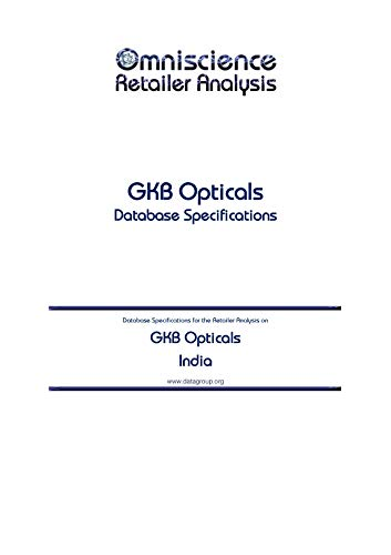 GKB Opticals - India: Retailer Analysis Database Specifications (Omniscience Retailer Analysis - India Book ()
