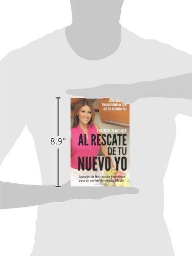 Al Rescate de tu Nuevo Yo: ¡Comienza la Transformación de tu Figura Ya!: Amazon.es: Ingrid Macher: Libros