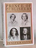 img - for Prince of Publishers: A Biography of George Smith by Jenifer Glynn (1989-12-03) book / textbook / text book
