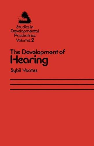 The Development of Hearing: Its Progress and Problems (Studies in Development Paediatrics)