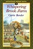 Whispering Brook Farm, Carrie Bender, 0836190114