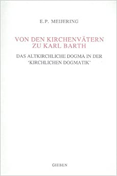 Book Von Den Kirchenvatern Zu Karl Barth: Das Altkirchliche Dogma In der 'Kirchlichen Dogmatik'