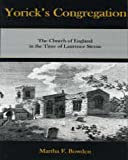 Yorick's Congregation : The Church of England in the Time of Laurence Sterne, Bowden, Martha F., 0874139554