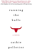 Running the Bulls: A wickedly funny and poignant novel