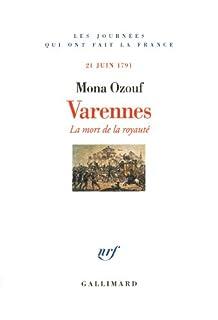 Varennes. La mort de la royauté : 21 juin 1791