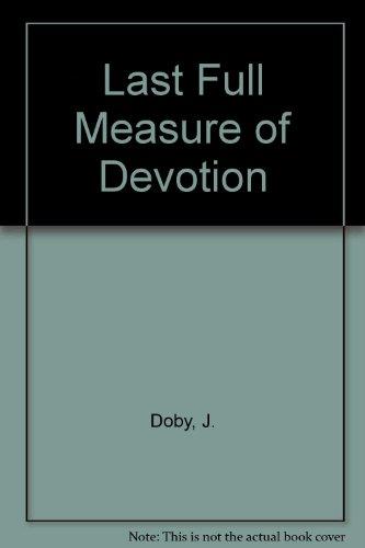Last Full Measure Of Devotion