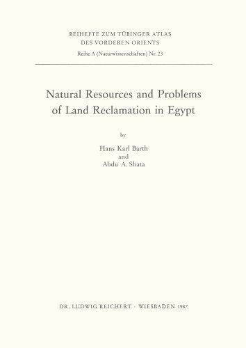 Natural Resources And Problems Of The Land Reclamation In Egypt (Tubinger Atlas Des Vorderen Orients (Tavo))