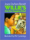 Willie's Not the Hugging Kind, Joyce D. Barrett, 0060204168