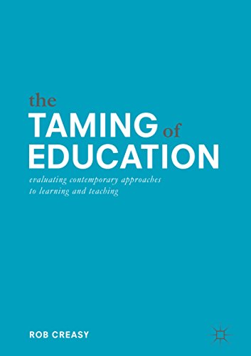 The Taming of Education: Evaluating Contemporary Approaches to Learning and  Teaching 1st Edition - Ebook PDF Version