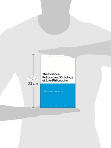 The Science, Politics, and Ontology of Life-Philosophy (Bloomsbury Studies in Philosophy)