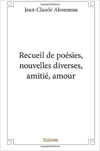 Recueil De Poésies Nouvelles Diverses Amitié Amour