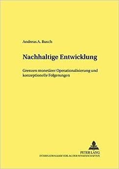 Nachhaltige Entwicklung: Grenzen Monetaerer Operationalisierung Und Konzeptionelle Folgerungen (Studien Zur Wirtschaftspolitik, )