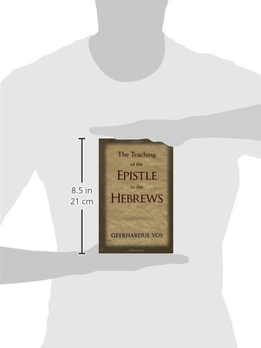 The teaching of the epistle to the hebrews gerrhardus vos the teaching of the epistle to the hebrews gerrhardus vos 9780802864543 amazon books fandeluxe Images