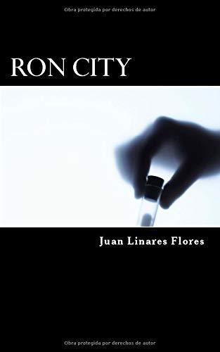 Ron City: Amazon.es: Linares Flores, Juan: Libros