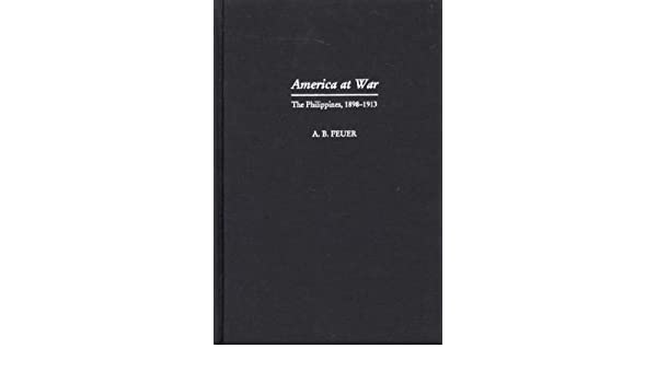America at War: The Philippines, 1898-1913