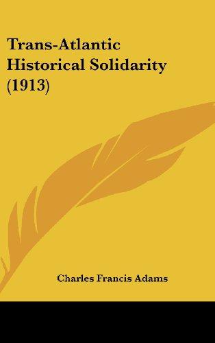 Trans-Atlantic Historical Solidarity (1913)
