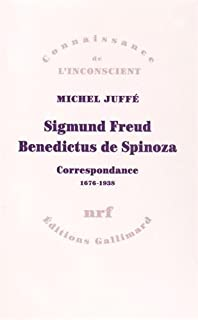 Sigmund Freud, Benedictus de Spinoza : correspondance 1676-1938, Juffé, Michel