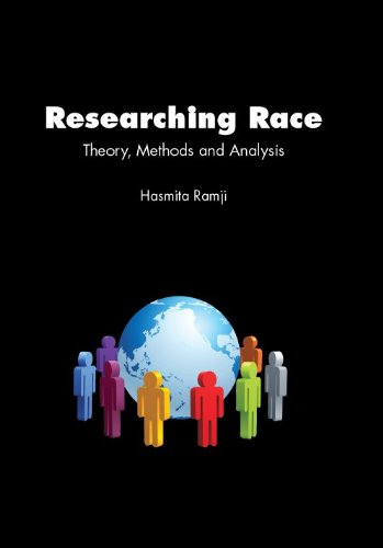 Researching Race: Theory, Methods and Analysis (Researching Race)