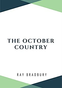 The October Country by [Bradbury, Ray]