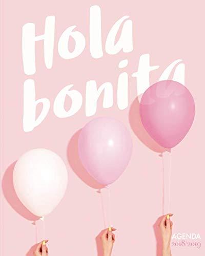 Agenda 2018-2019 Hola bonita: Planificador diario súper bonita con citas de inspiración, 22 x 25 cm, motif rosa con globos (Octubre 2018 - diciembre 2019) (Spanish Edition)
