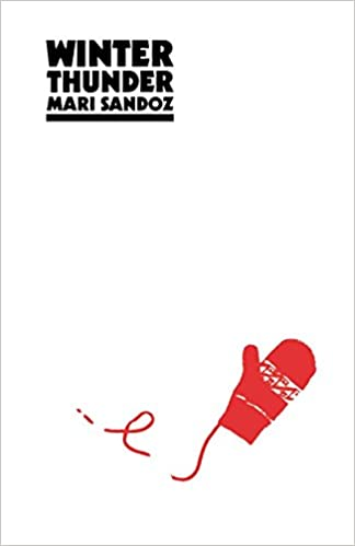 Winter Thunder: Mari Sandoz: 9780803291614: Amazon.com: Books