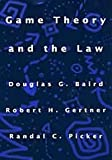 Game Theory and the Law, Douglas G. Baird and Robert H. Gertner, 0674341198