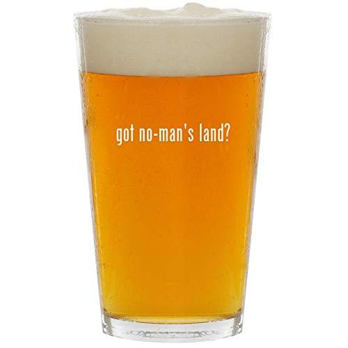 got no-man's land? - Glass 16oz Beer Pint