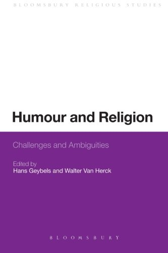 Humour and Religion: Challenges and Ambiguities