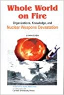 Book Whole World on Fire: Organisations, Knowledge and Nuclear Weapons