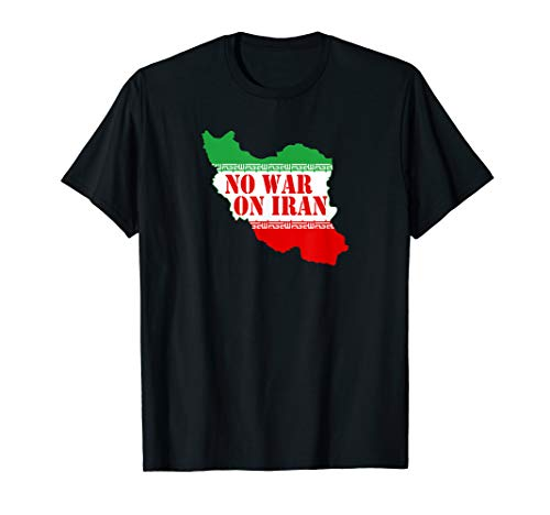 No War On Iran ~ Iran Flag T-Shirt