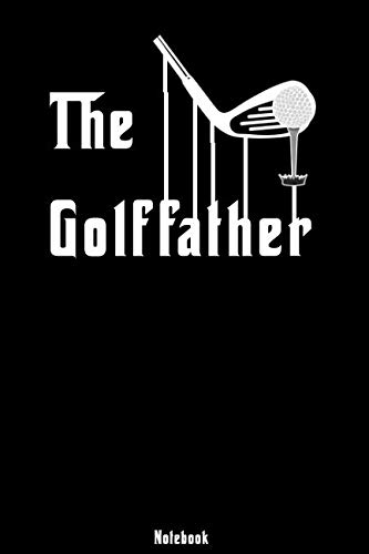 The Golffather: Notebook | college book | diary | journal | booklet | memo | composition book | 110 sheets - ruled paper 6x9 inch