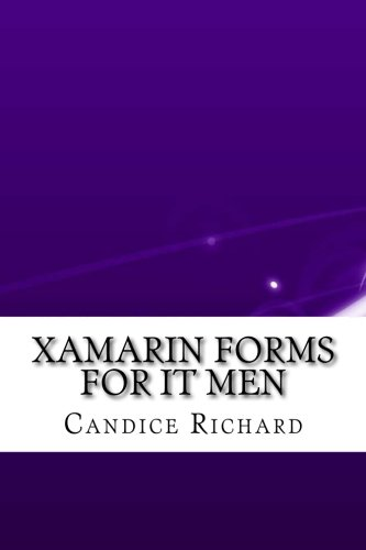 40ca853b0 Xamarin Forms For IT Men  Candice Richard  9781545413890  Amazon.com ...