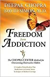 Freedom from Addiction: The Chopra Center Method for Overcoming Destructive Habits by Deepak Chopra, M.D. Simon