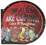 The Aliens Are Coming!, Colin McNaughton, 0763639044