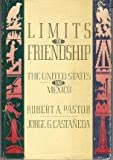 The Limits of Friendship, Robert A. Pastor and Jorge G. Castaneda, 0394558405