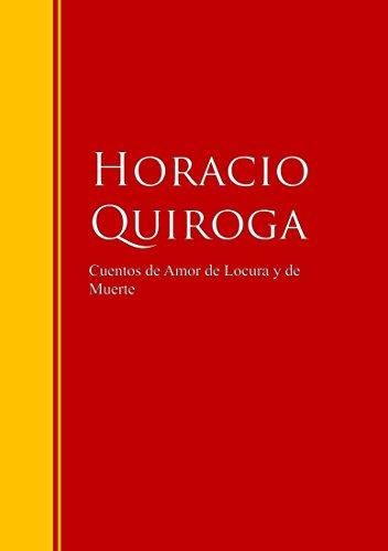 Descargar Libro Cuentos De Amor De Locura Y De Muerte: Biblioteca De Grandes Escritores Horacio Quiroga