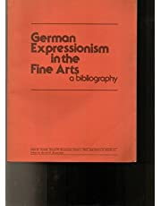 German Expressionism in the Fine Arts: A Bibliography