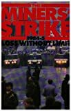 Miners' Strike, 1984-85: Loss without Limit