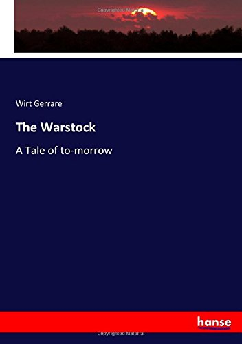The Warstock: A Tale of to-morrow