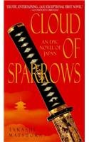 Cloud of Sparrows: An Epic Novel of Japan