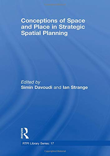 Rtpi Library Series - Conceptions of Space and Place in Strategic Spatial Planning (RTPI Library Series)