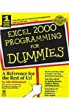 Excel 2000 Programming for Dummies, John Walkenbach and Allen L. Wyatt, 0764505661